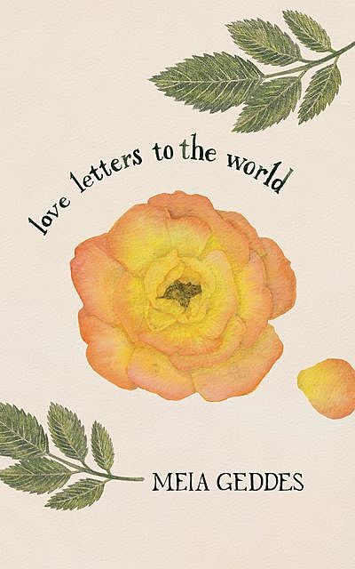Love Letters to the World, Meia Geddes