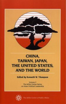 China, Taiwan, Japan, the United States and the World, Kenneth W. Thompson