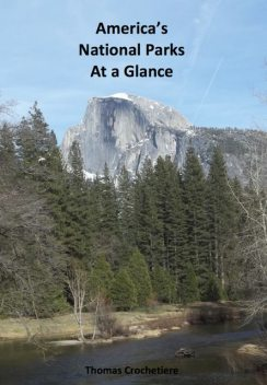 America's National Parks At a Glance, Thomas Crochetiere Crochetiere