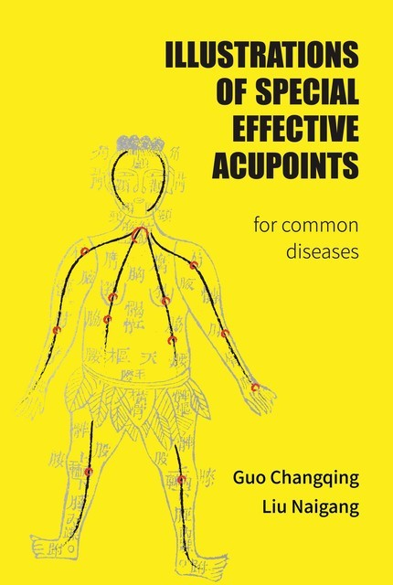 Illustrations Of Special Effective Acupoints for common Diseases, Guo Changqing, Liu Naigang