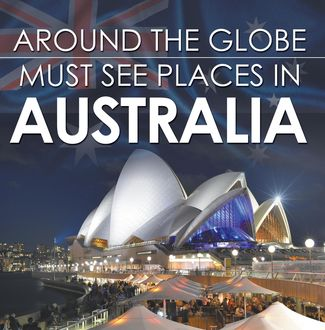 Around The Globe – Must See Places in Australia, Baby Professor