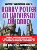 Utterly Unauthorized Guide To Harry Potter at Universal Orlando, Seth Kubersky