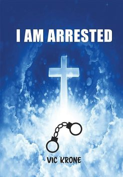 I AM ARRESTED, Vic Krone