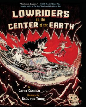 Lowriders to the Center of the Earth (Book 2), Cathy Camper