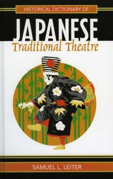Historical Dictionary of Japanese Traditional Theatre, Samuel L. Leiter