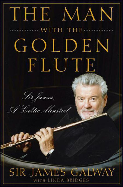 The Man with the Golden Flute, Sir James Galway