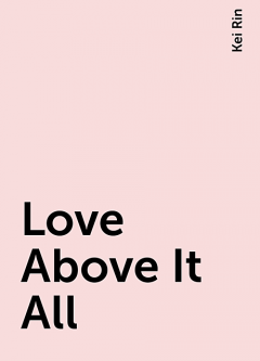 Love Above It All, Kei Rin