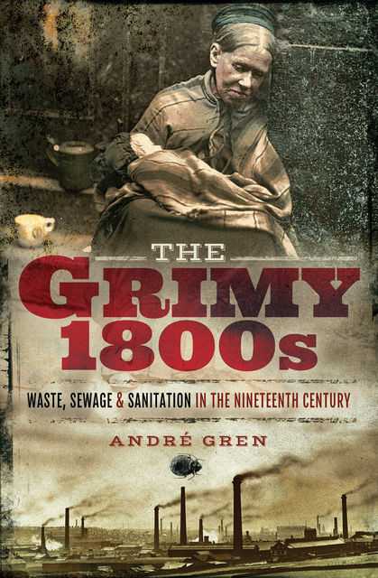 The Grimy 1800s, Andre Gren