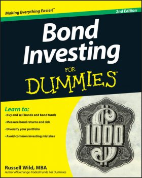 Bond Investing For Dummies, 2nd Edition, Russell Wild