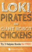 Loki, Pirates and Giant Robot Chickens, Robert Harris, Alex McCall, E.B.Colin