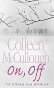On, Off, Colleen Mccullough