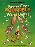 Popcorn-eating Squirrels of the World Unite, Matt Dickinson