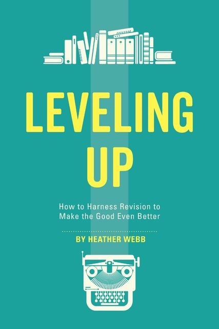 Leveling Up, Heather Webb