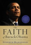 The Faith of Barack Obama Revised and Updated, Stephen Mansfield