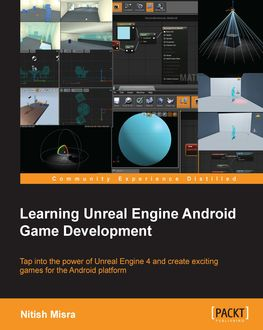 Learning Unreal Engine Android Game Development, Nitish Misra