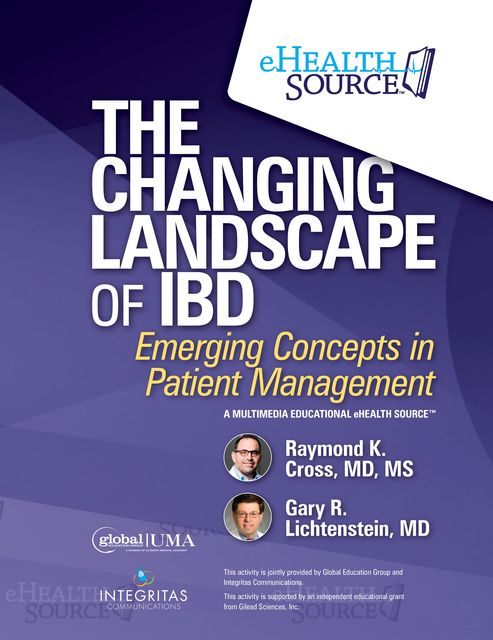 The Changing Landscape of IBD, M.S, Gary Lichtenstein, Raymond Cross