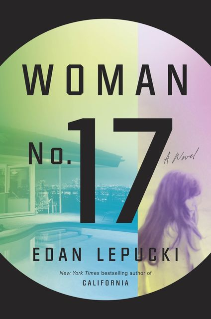 Woman No. 17, Edan Lepucki
