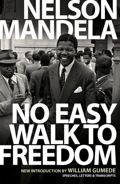 No Easy Walk to Freedom, Nelson Mandela