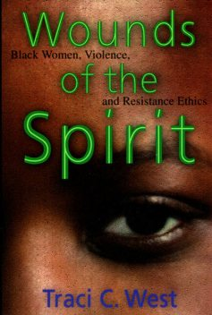 Wounds of the Spirit, Traci C.West
