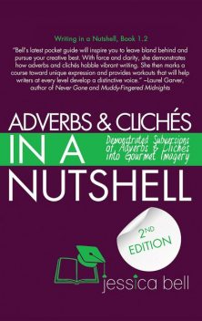 Adverbs & Clichés in a Nutshell, Jessica Bell