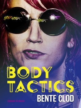 Body Tactics, Bente Clod