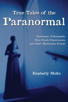 True Tales of the Paranormal, Kimberly Molto