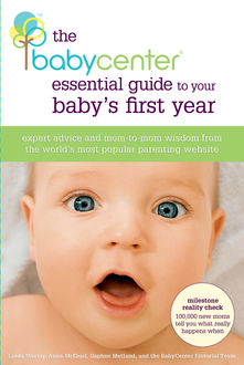 The BabyCenter Essential Guide to Your Baby's First Year, The Team, Linda Murray, Anna McGrail, Daphne Metland