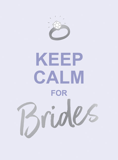 Keep Calm for Brides, Summersdale Publishers Ltd