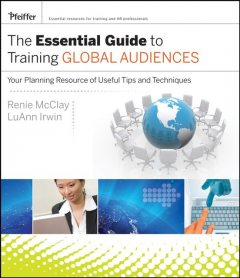 The Essential Guide to Training Global Audiences, Renie McClay, LuAnn Irwin
