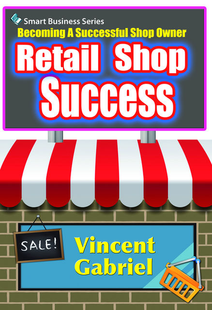 Retail Shop Success, Vincent Gabriel