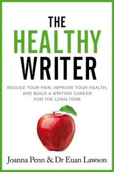 The Healthy Writer, Joanna Penn, Euan Lawson