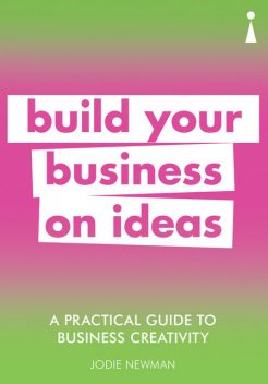 Introducing Business Creativity: A Practical Guide, Jodie Newman