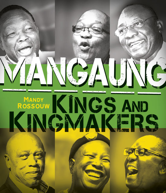 Mangaung: Kings and Kingmakers, Mandy Rossouw