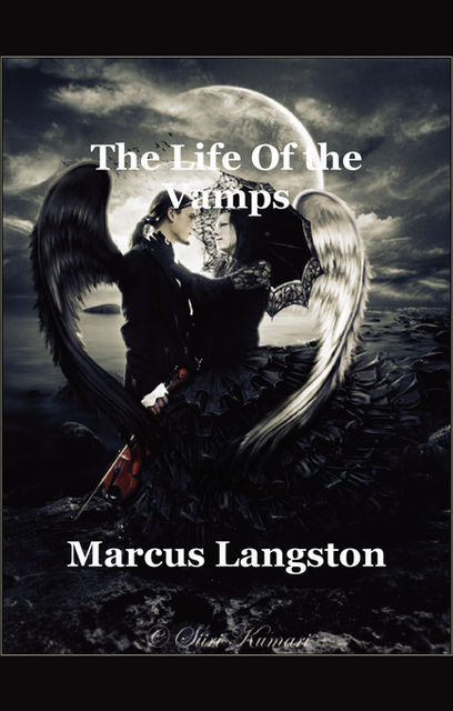 The Life Of the Vamps, Marcus Langston