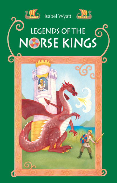 Legends of the Norse Kings, Isabel Wyatt