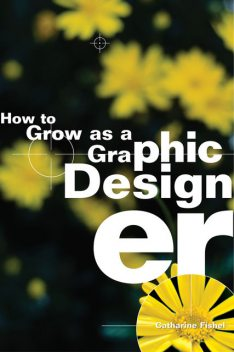 How to Grow as a Graphic Designer, Catharine Fishel