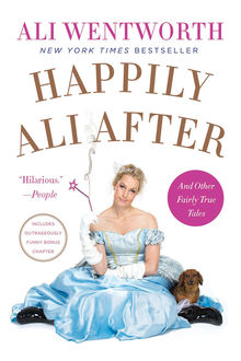 Happily Ali After, Ali Wentworth