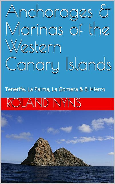 Anchorages & Marinas of the Western Canary Islands, Roland Nyns