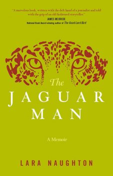 The Jaguar Man, Lara Naughton