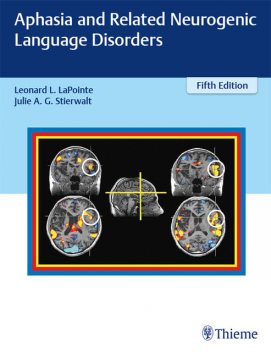 Aphasia and Related Neurogenic Language Disorders, Leonard, Julie A.G. Stierwalt, LaPointe