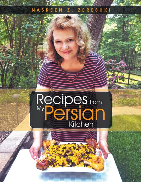 Recipes from My Persian Kitchen, Nasreen Z.Zereshki