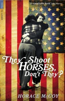 They Shoot Horses, Don't They?, Horace McCoy