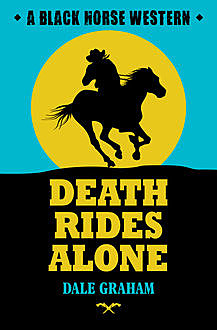 Death Rides Alone, Dale Graham
