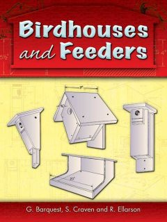 Birdhouses and Feeders, G.Barquest, R.Ellarson, S.Craven