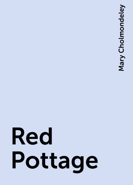 Red Pottage, Mary Cholmondeley