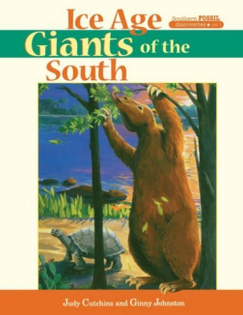 Ice Age Giants of the South, Ginny Johnston, Judy Cutchins