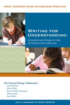 Writing for Understanding, Diana Leddy, Eloise Ginty, Jane Miller, LeClaire Kurzman, The Vermont Writing Collaborative