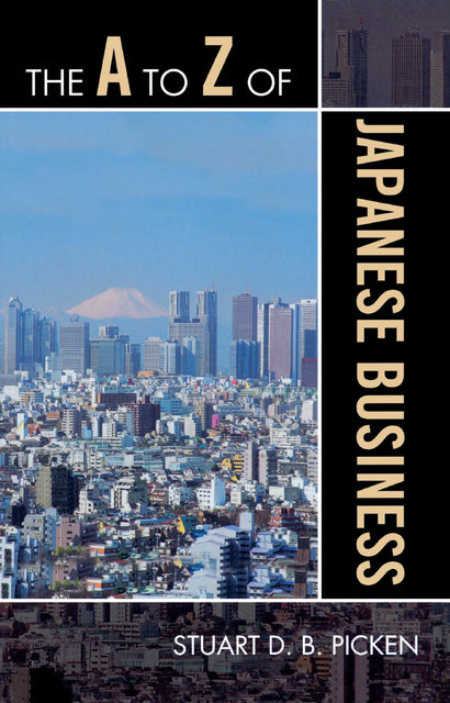 The A to Z of Japanese Business, Stuart D.B. Picken
