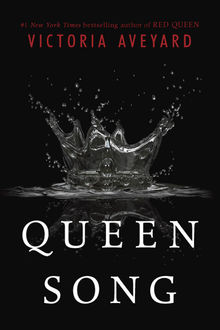 Queen Song (Red Queen Novella), Victoria Aveyard