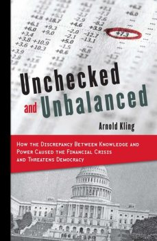 Unchecked and Unbalanced, Arnold Kling